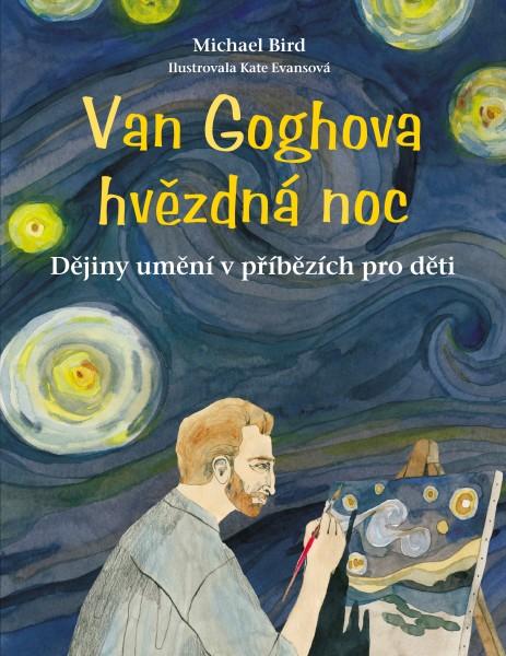 Van Goghova hvězdná noc: Dějiny umění v příbězích pro děti
