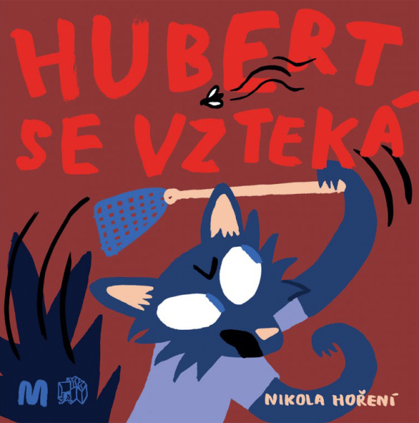 Hubert se vzteká