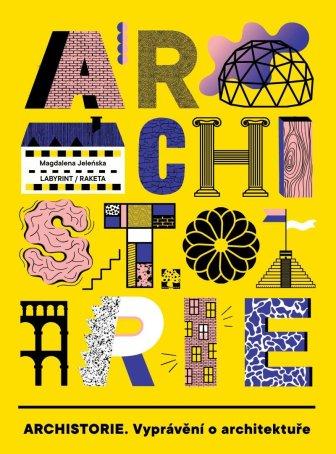 Archistorie. Vyprávění o architektuře