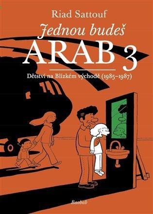 Jednou budeš Arab: Dětství na blízkém východě (1985-1987)