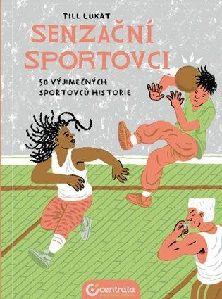 Senzační sportovci: 50 výjimečných sportovců historie