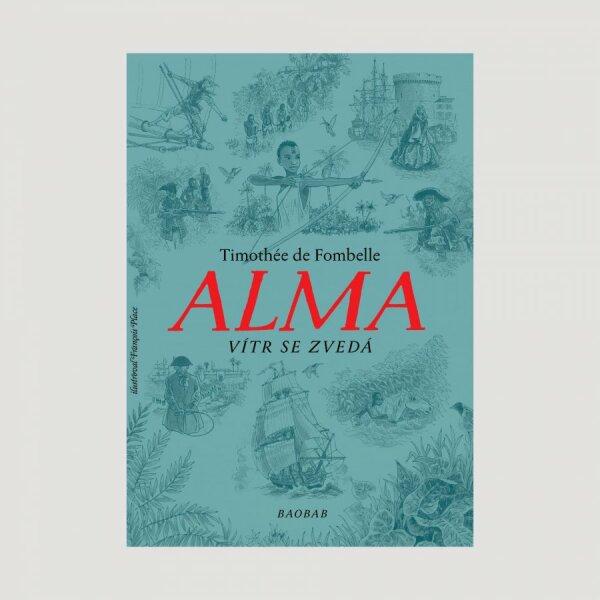 Alma. Vítr se zvedá