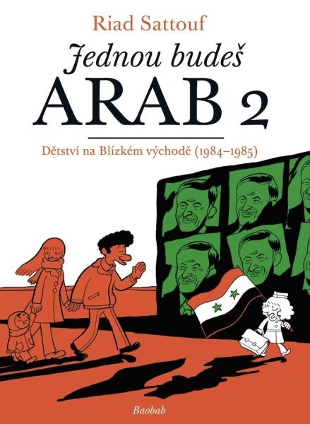 Jednou budeš Arab: Dětství na blízkém východě (1984–1985)