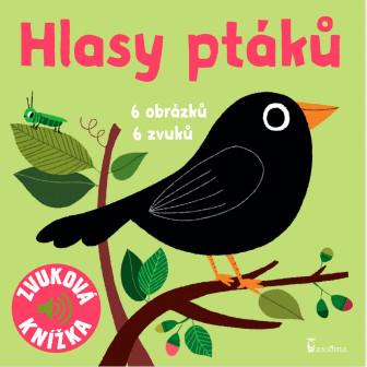 Hlasy ptáků: Zvuková knížka