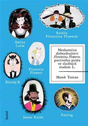 Neskutečná dobrodružství Florentina Flowerse